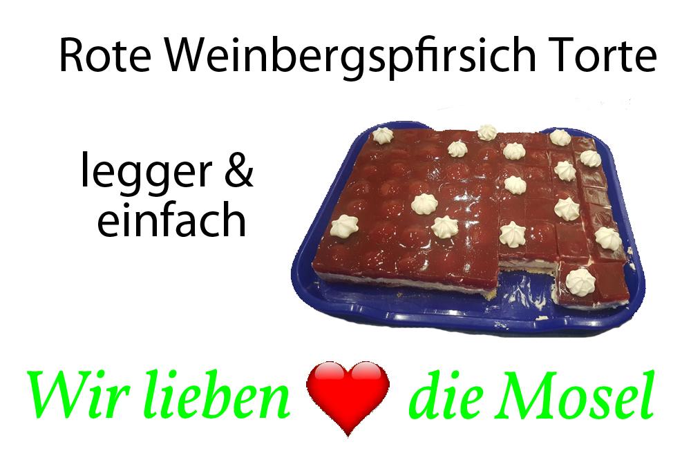 Rote Weinbergspfirsich Torte – Wir lieben die Mosel